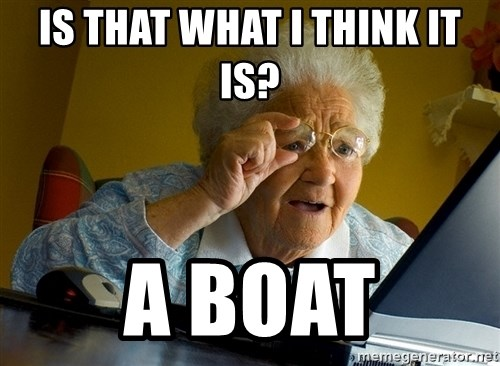Internet Grandma Surprise - is that what i think it is? A boat