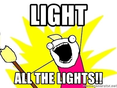 X ALL THE THINGS - LIGHT ALL THE LIGHTS!!