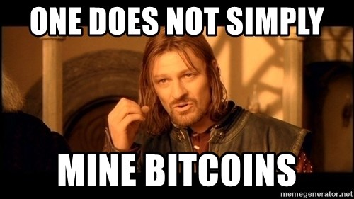 Lord Of The Rings Boromir One Does Not Simply Mordor - One DOES NOT SIMPLY  MINE BITCOINS