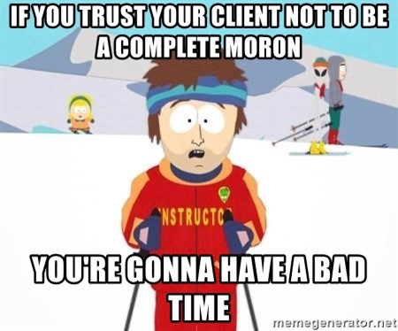 South Park Ski Teacher - if you trust your client not to be a complete moron you're gonna have a bad time