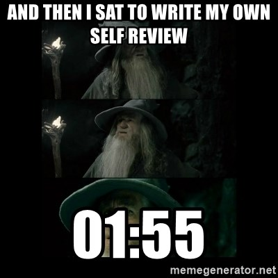 Confused Gandalf - and then I sat to write my own self review 01:55