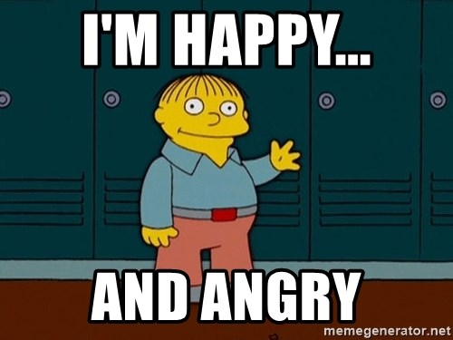 Ralph Wiggum - I'm happy... and angry