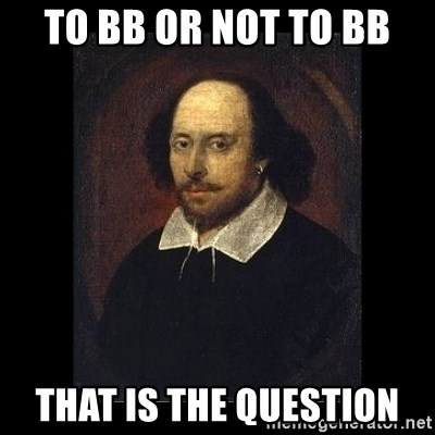 William Shakespeare - to bb or not to bb that is the question