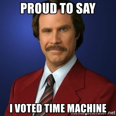 Anchorman Birthday - proud to say I voted time machine