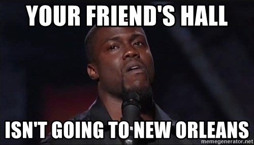 Kevin Hart Face - Your Friend's hall isn't going To New Orleans