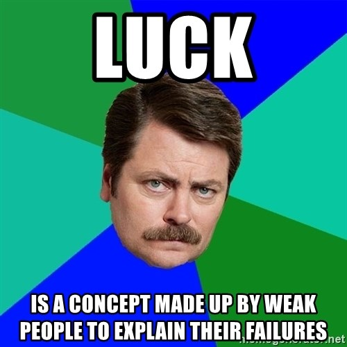 "MBTI enneagram type of ""Luck is for the weak and unprepared"""