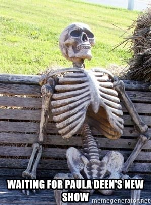 Waiting Skeleton -  Waiting for Paula Deen's new show