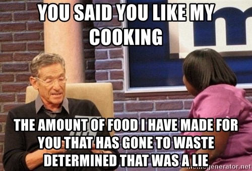 Maury Lie Detector - You said you like my cooking the amount of food i have made for you that has gone to waste determined that was a lie