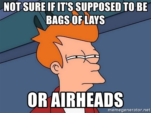Futurama Fry - Not sure if it's supposed to be bags of lays Or airheads