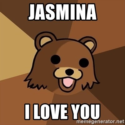 Pedobear - jasmina i love you