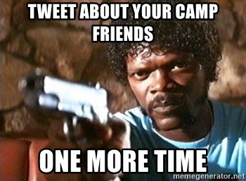 Pulp Fiction - Tweet about your camp friends One more time
