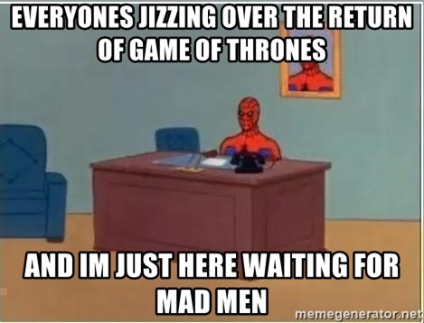 Spiderman Desk - everyones jizzing over the return of Game of thrones and im just here waiting for mad men