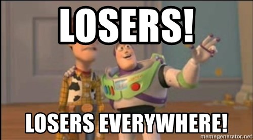 X, X Everywhere  - LOSERS! LOSERS EVERYWHERE!