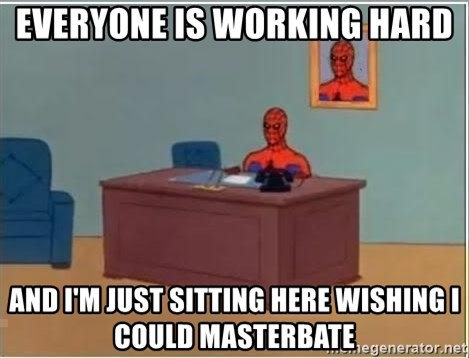 Spiderman Desk - Everyone is working hard and I'm just sitting here wishing I could masterbate