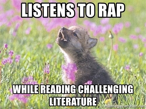 Baby Insanity Wolf - listens to rap while reading challenging literature