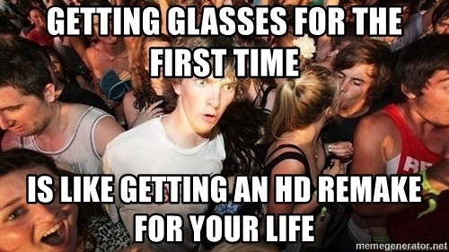 Sudden Realization Ralph - getting glasses for the first time is like getting an hd remake for your life