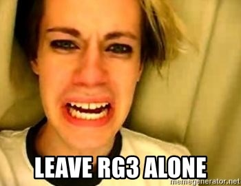 leave britney alone -  LEAVE RG3 ALONE