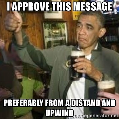 obama beer - i approve this message preferably from a distand and upwind