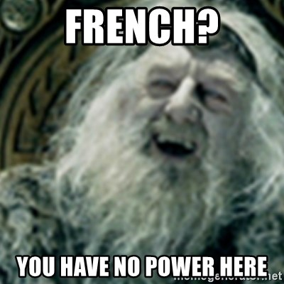 you have no power here - french? you have no power here