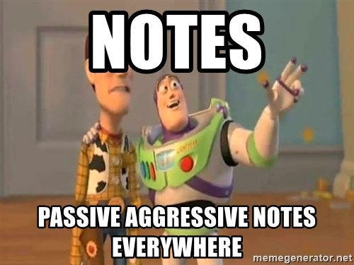 X, X Everywhere  - Notes Passive aggressive notes everywhere