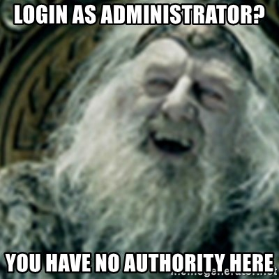 you have no power here - login as administrator? you have no authority here