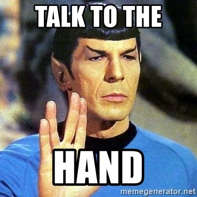 Spock - Talk to the  hand