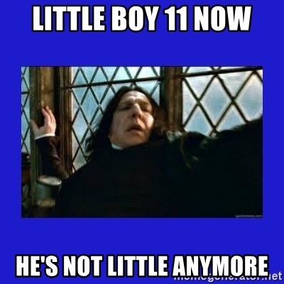 Dafuq Severus Snape - Little Boy 11 Now He's not little anymore