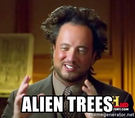 Ancient Aliens -  Alien TREEs