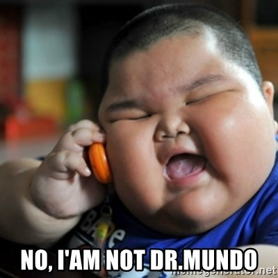 fat chinese kid -  No, I'am not dr.Mundo