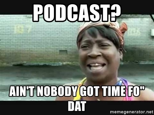"""Sweet brown - Podcast? Ain't Nobody got time Fo"""" dat"""