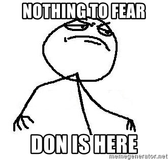 Like A Boss - NOTHING TO FEAR DON IS HERE
