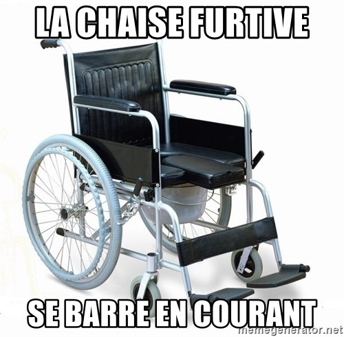 wheelchair watchout - la chaise furtive  Se barre en courant