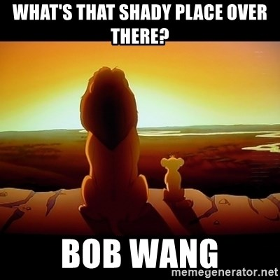 Simba - What's that shady place over there? Bob wang