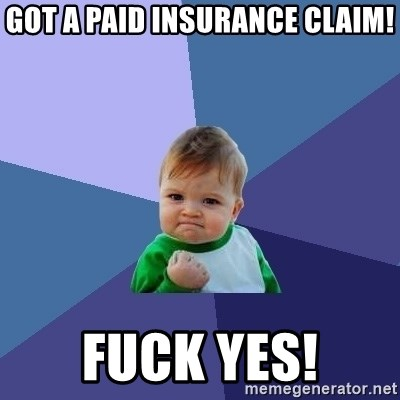 Success Kid - Got A Paid Insurance Claim! Fuck yes!