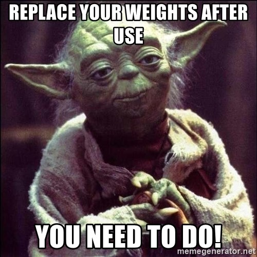 Advice Yoda - replace your weights after use you need to do!