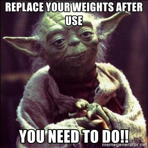 Advice Yoda - replace your weights after use you need to do!!