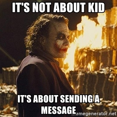 Joker sending a message - It's not about kid it's about sending a message