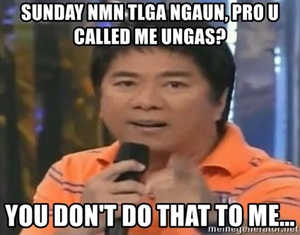 willie revillame you dont do that to me - sunday nmn tlga ngaun, pro u called me ungas? you don't do that to me...