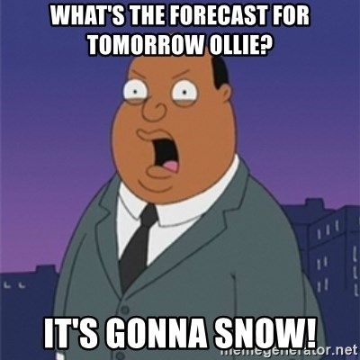 ollie williams - What's the forecast for tomorrow Ollie? It's gonna Snow!