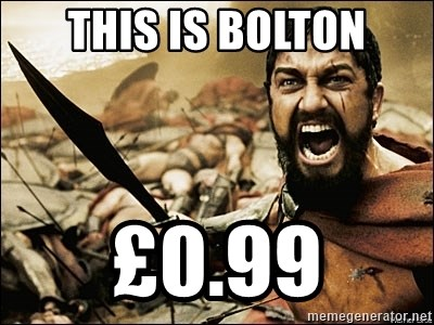 This Is Sparta Meme - This is bolton £0.99