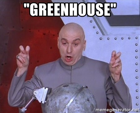 """Dr. Evil Air Quotes - """"Greenhouse"""""""
