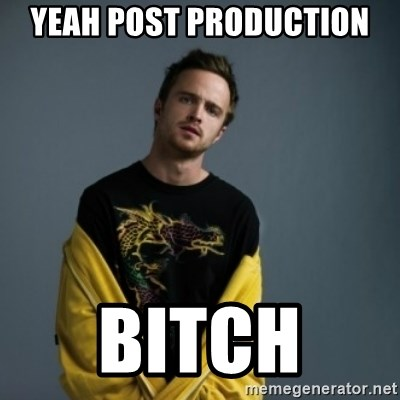 Jesse Pinkman - Yeah post production Bitch