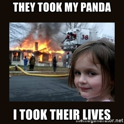 burning house girl - they took my panda i took their lives