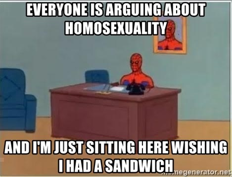 Spiderman Desk - Everyone is arguing about homosexuality and i'm just sitting here wishing i had a sandwich