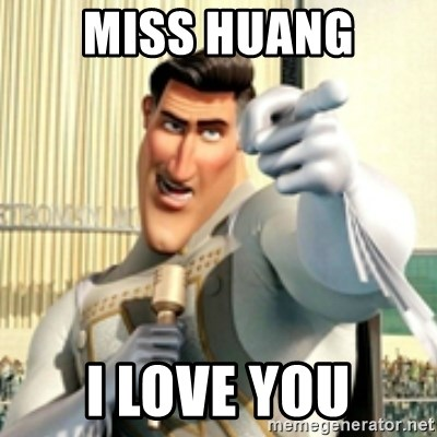 And I love you random citizen  - miss huang i love you