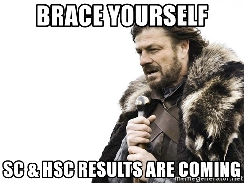 Winter is Coming - Brace yourself sc & HSC results are coming