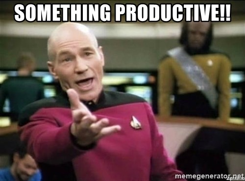 Why the fuck - Something productive!!