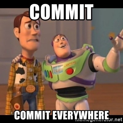 X, X Everywhere  - COMMIT COMMIT EVERYWHERE