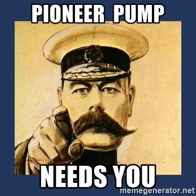your country needs you - Pioneer  pump needs you