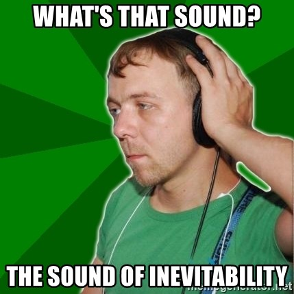 Sarcastic Soundman - what's that sound? the sound of inevitability